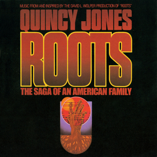 Roots: The Saga Of An American Family by Quincy Jones