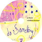Do Something (Studio Album) by Jo Martin