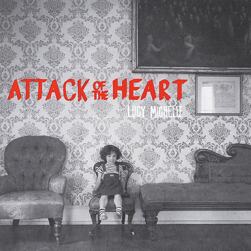 Attack of the Heart by Lucy Michelle