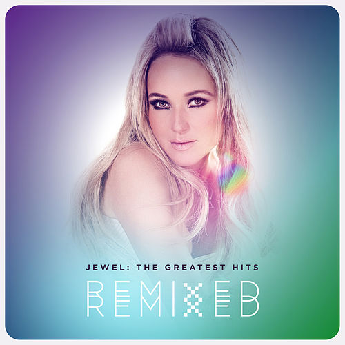 The Greatest Hits: Remixed by Jewel