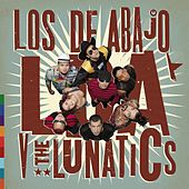 LDA V The Lunatics by Los De Abajo