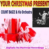 Your Christmas Present - Count Basie & His Orchestra by Count Basie