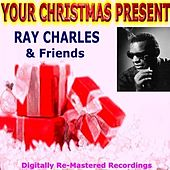 Your Christmas Present - Ray Charles & Friends by Various Artists