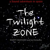 The Twilight Zone (A Sound Adventure in Space) by Marty Manning