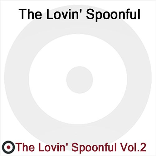 The Lovin' Spoonful Volume 2 by The Lovin' Spoonful