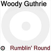 Ramblin' Round by Woody Guthrie