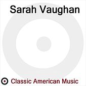 Classic American Music by Sarah Vaughan