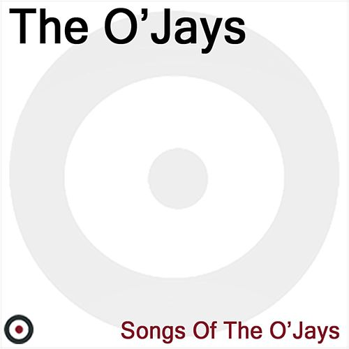 Songs of the O'Jays by The O'Jays