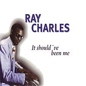 It Should've Been Me by Ray Charles