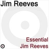 The Essential Jim Reeves by Jim Reeves
