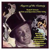 Singers of the Century: Rudolf Schock in Film and Operetta by Rudolf Schock