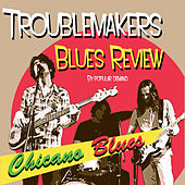 Chicano Blues by Troublemakers Blues Review