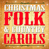 Christmas Folk & Country Carols by Various Artists