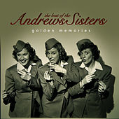 The Best of the Andrews Sisters… Golden Memories by The Andrews Sisters