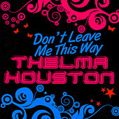 Don't Leave Me This Way - EP by Thelma Houston
