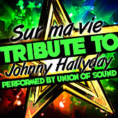 Sur Ma Vie: Tribute to Johnny Hallyday by Union Of Sound