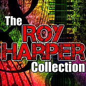 The Roy Harper Collection by Roy Harper