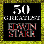 50 Greatest: Edwin Starr by Edwin Starr