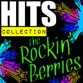 Hits Collection: The Rockin' Berries by The Rockin' Berries