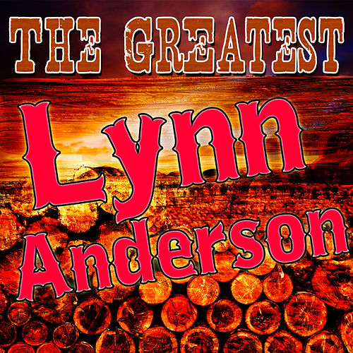The Greatest Lynn Anderson by Lynn Anderson
