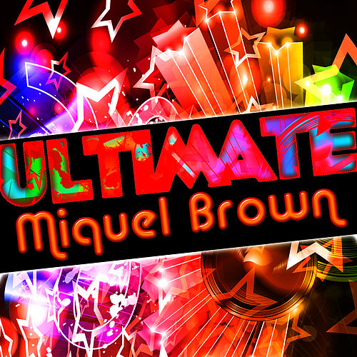 Ultimate Miquel Brown by Miquel Brown