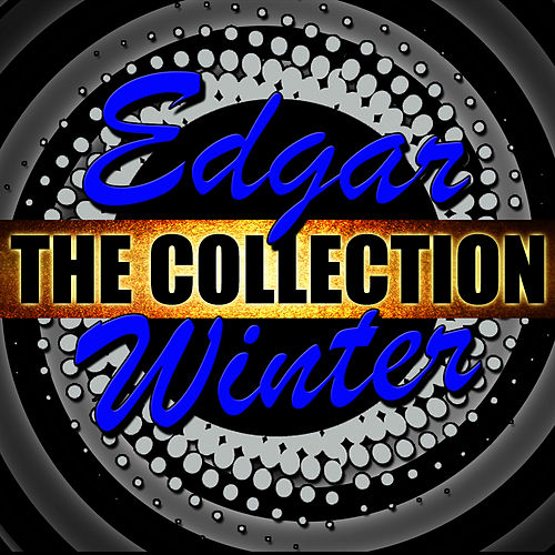 Edgar Winter: The Collection by Edgar Winter