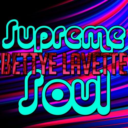 Supreme Soul: Bettye Lavette by Bettye LaVette