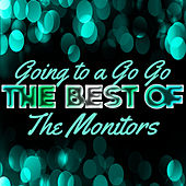 Going to a Go Go - The Best of the Monitors by The Monitors
