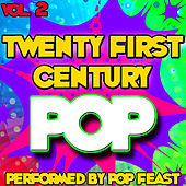 Twenty First Century Pop Vol . 2 by Pop Feast