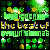 High Energy - The Best of Evelyn Thomas by Evelyn Thomas