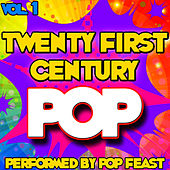 Twenty First Century Pop Vol . 1 by Pop Feast