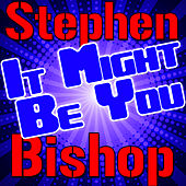 It Might Be You - EP by Stephen Bishop