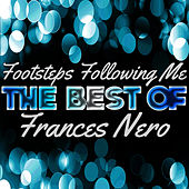 Footsteps Following Me - The Best of Frances Nero by Frances Nero