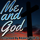 Me and God by Rejoice