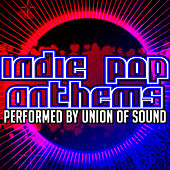 Indie Pop Anthems by Union Of Sound