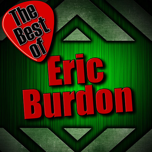 The Best Of Eric Burdon by Eric Burdon