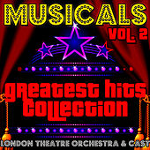 Musicals: Greatest Hits Collection Vol. 2 by London Theatre Orchestra