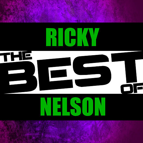 The Best of Ricky Nelson by Rick Nelson