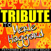 Tribute to Merle Haggard by Union Of Sound