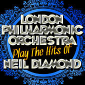Play the Hits of Neil Diamond by London Philharmonic Orchestra