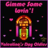 Gimme Some Lovin': Valentine's Day Oldies von Various Artists