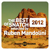 The Best of Snatch! 2012 Selected By Ruben Mandolini by Various Artists