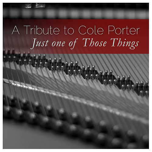 A Tribute to Cole Porter: Just One of Those Things by Various Artists
