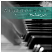 A Tribute to Cole Porter: Anything Goes by Various Artists