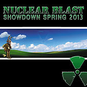 Nuclear Blast Showdown Spring 2013 by Various Artists