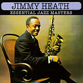 Essential Jazz Masters by Jimmy Heath