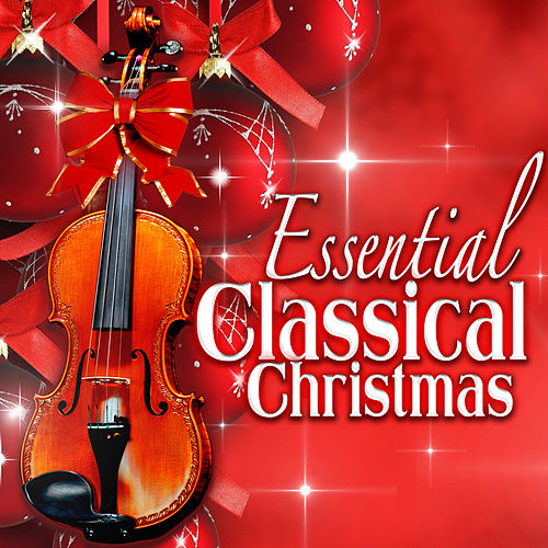 Essential Classical Christmas by Various Artists