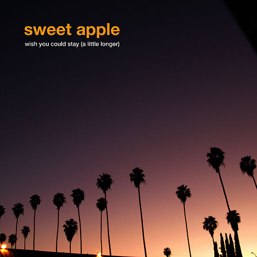 Wish You Could Stay (A Little Longer) by Sweet Apple