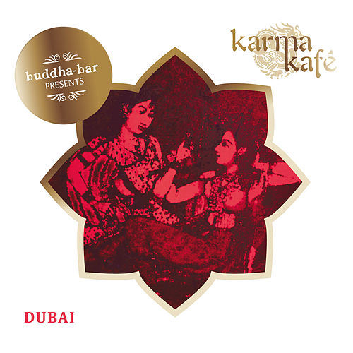 Buddha Bar Presents Karma Kafé Dubaï by Various Artists