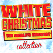 White Christmas - The World's Greatest Collection by Various Artists